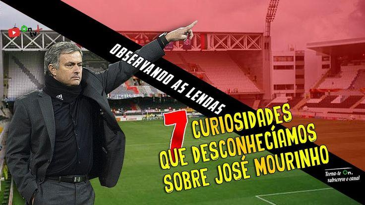 7 CURIOSIDADES QUE DESCONHECÍAMOS SOBRE JOSÉ MOURINHO|Observando as lend...