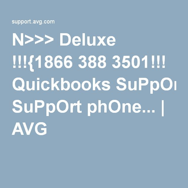 N>>> Deluxe !!!{1866 388 3501!!! Quickbooks SuPpOrt phOne... | AVG