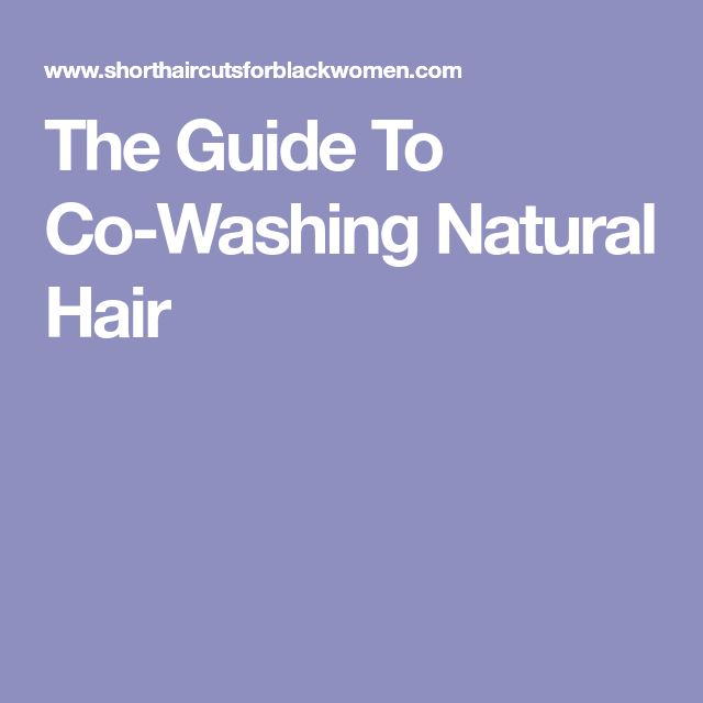 The Guide To Co-Washing Natural Hair