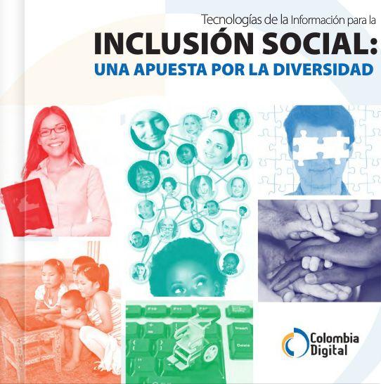 """TIC para la inclusión social: una apuesta por la diversidad (Libro digital)-Comparto con ustedes este libro de la Corporación Colombia Digital el cual me parece muy interesante para los docentes que gustan de la lectura. """"Tecnologías de la información para la inclusión social: una apuesta por la diversidad"""", resultado de una amplia reflexión de especialistas en materia de inclusión y nuevas tecnologías."""