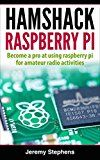 Hamshack Raspberry Pi: A Beginners Guide to The Raspberry Pi for Amateur Radio Activities by Jeremy Stephens (Author) #Kindle US #NewRelease #Engineering #Transportation #eBook #ad