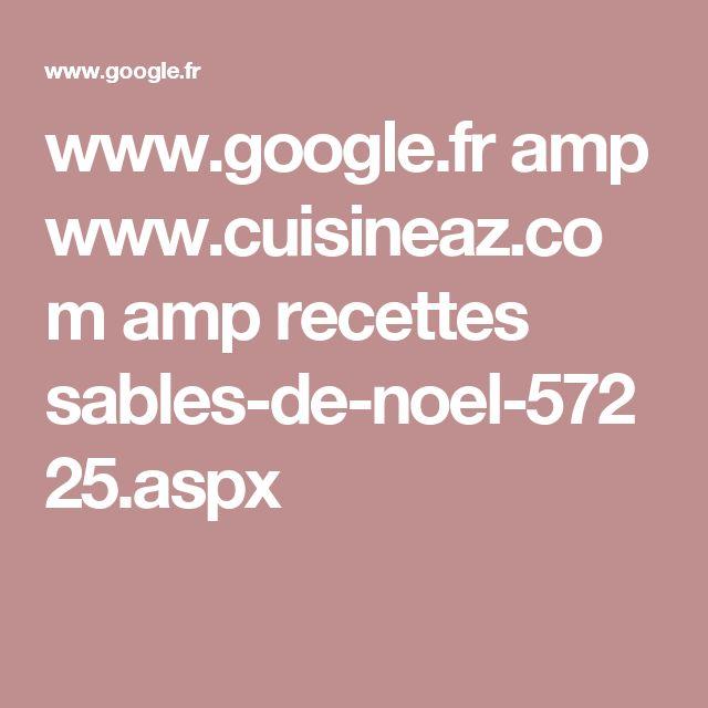 www.google.fr amp www.cuisineaz.com amp recettes sables-de-noel-57225.aspx