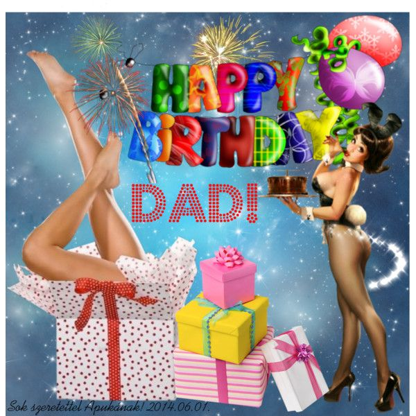 """B-day DAD"" by timi-v on Polyvore"