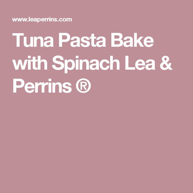 Tuna Pasta Bake with Spinach Lea & Perrins ®