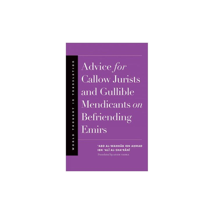 Advice for Callow Jurists and Gullible Mendicants on Befriending Emirs (Hardcover) (Abd Al-wahhab ibn