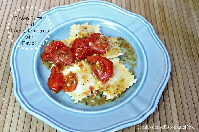 Brown Butter and Cherry Tomatoes with Ravioli - Confessions of a Cooking Diva