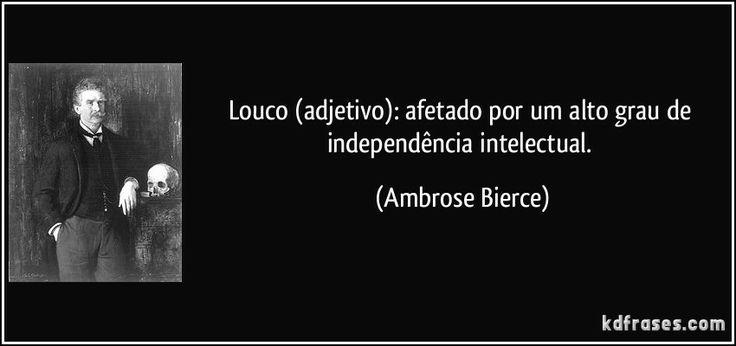 Louco: Afetado por um alto grau de independência intelectual. Inconformado com os padrões de pensamento, fala e ação, devido a um profundo estudo de si mesmo.