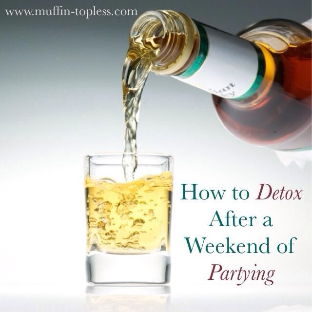 Detox after partying.
