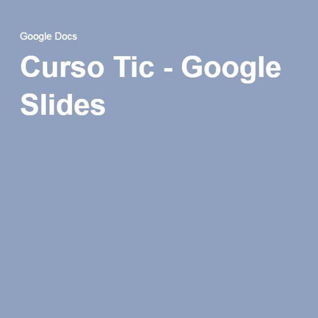Curso Tic - Google Slides