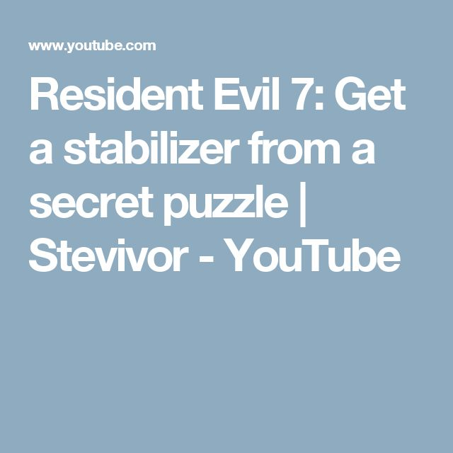 Resident Evil 7: Get a stabilizer from a secret puzzle   Stevivor - YouTube