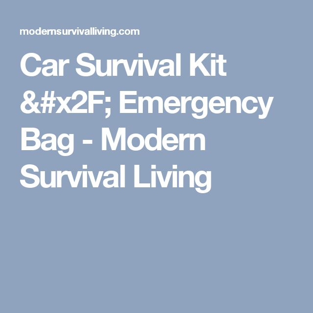 Car Survival Kit / Emergency Bag - Modern Survival Living