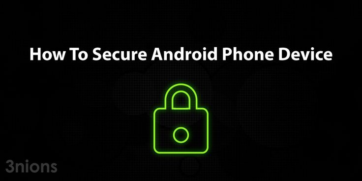 How To Secure Android Phone Device in a Few Clicks