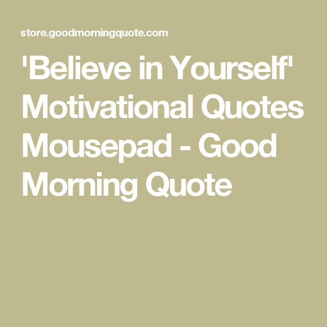 'Believe in Yourself' Motivational Quotes Mousepad - Good Morning Quote