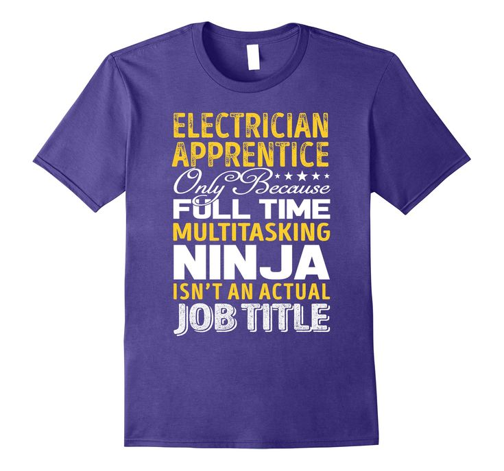 Electrician apprentice isnt an actual job title tshirt in