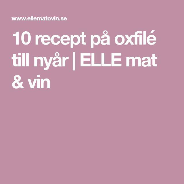 10 recept på oxfilé till nyår | ELLE mat & vin