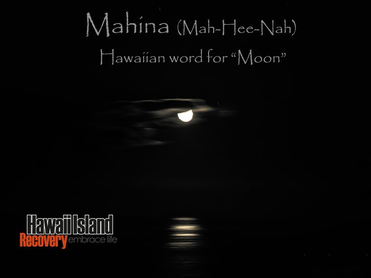 "Mahina: Hawaiian word for ""Moon"" 
