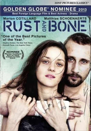 De rouille et d'os / Rust and Bone (2012) ... Put in charge of his young son, Alain leaves Belgium for Antibes to live with his sister and her husband as a family. Alain's bond with Stephanie, a killer whale trainer, grows deeper after Stephanie suffers a horrible accident. (10-Jan-2016)