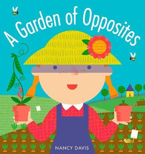 A Garden Of Opposites By Nancy Davis Opposites Storytime Pinterest