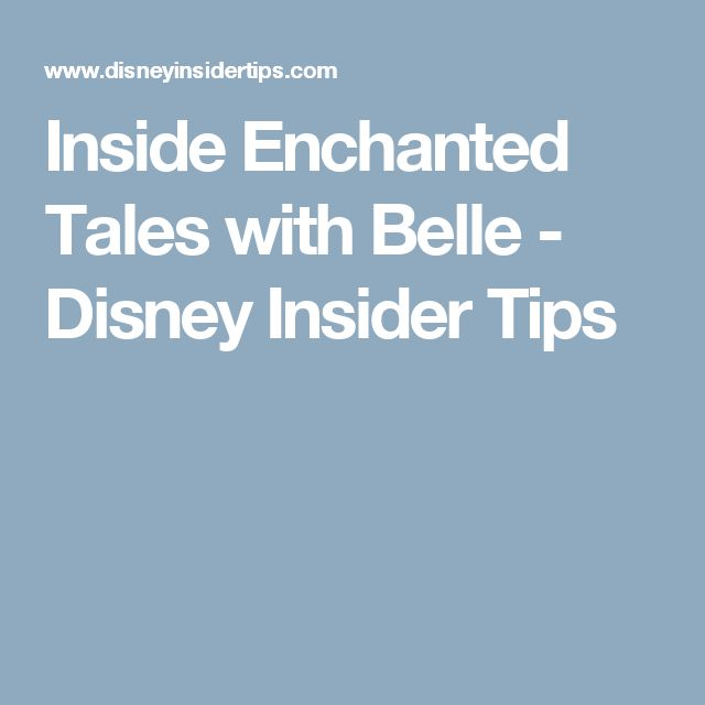 Inside Enchanted Tales with Belle - Disney Insider Tips
