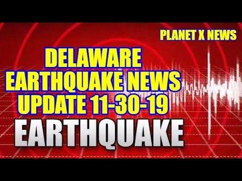 PLANET X NEWS - DELAWARE EARTHQUAKE NEWS UPDATE 11-30-19