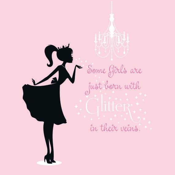 Some Girls are just Born with Glitter in their Veins.... Princess Silhouette Vinyl Wall Decal Set by TheDecalGirl on Etsy, $129.95 - This would be perfect for me