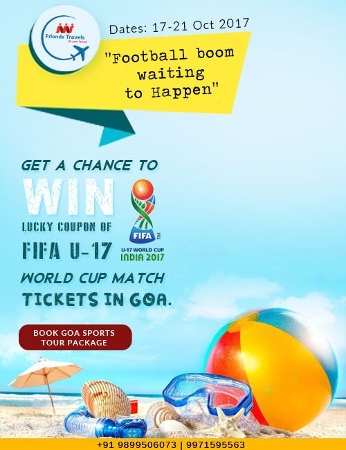 """Enjoy Fifa U-17 world Cup Sports Seasons in Goa with Goa Adventure Activities Do You Know this time FIFA chief says India is a """"Football boom waiting to Happen"""", This October is very special for all sports fans who are interested to see FIFA Under 17 world cup, Don't wait to miss  sports season in goa, just celebrate and enjoy the best sport event in India. Book Goa Sports Tour Package with Friends Travels and get a chance to win Lucky Coupon of FIFA U17 World Cup Match Tickets in Goa."""