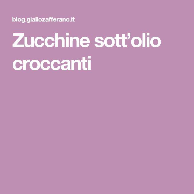 Zucchine sott'olio croccanti