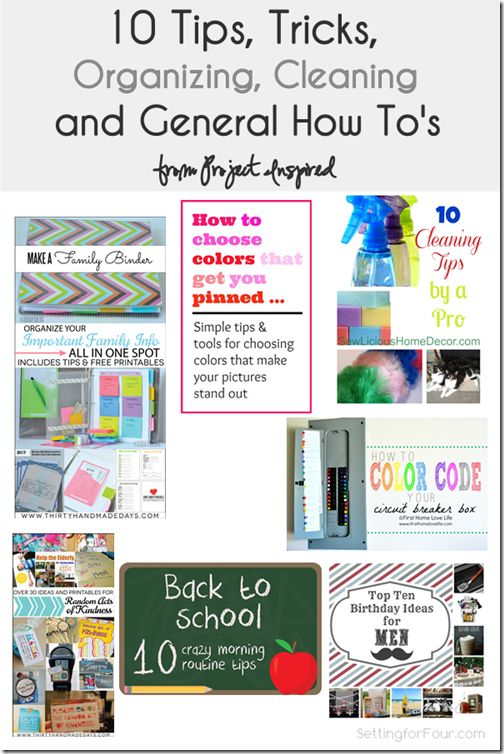10 tips, tricks, organizing, cleaning and How to's!