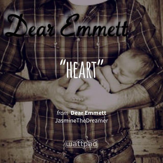 """heart"" - from Dear Emmett (on Wattpad) http://w.tt/1JoxUrI #quote #wattpad"