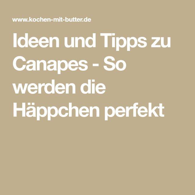 Ideen und Tipps zu Canapes - So werden die Häppchen perfekt