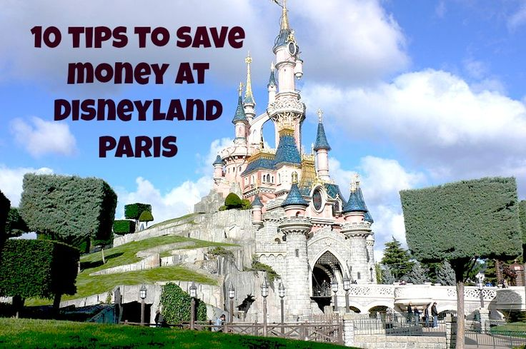 Top 10 Money Saving Tips for Disneyland Paris