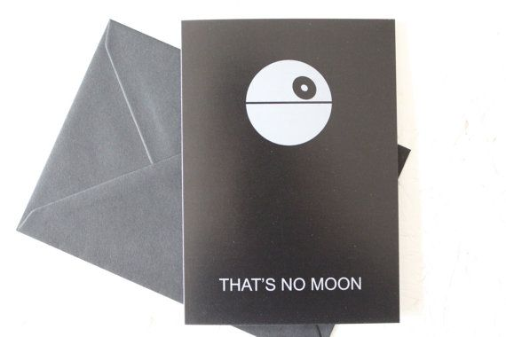 Star Wars Card Star Wars That's No Moon quote by CheerfulGeek