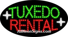 "Animated Tuxedos Rental LED Sign-ANSAR24312  15""x27""x1""  Animated  8lbs  Indoor use only  Low energy cost: Uses ONLY 10 Watts of power  Expected to last at least 100,000 hrs  Cool and safe to touch, low voltage operation  High visibility, even in daylight  Easy to clean, Easy to install, Slim & Light Weight  Maintenance FREE  1 YEAR Warranty."