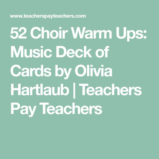 52 Choir Warm Ups: Music Deck of Cards by Olivia Hartlaub | Teachers Pay Teachers