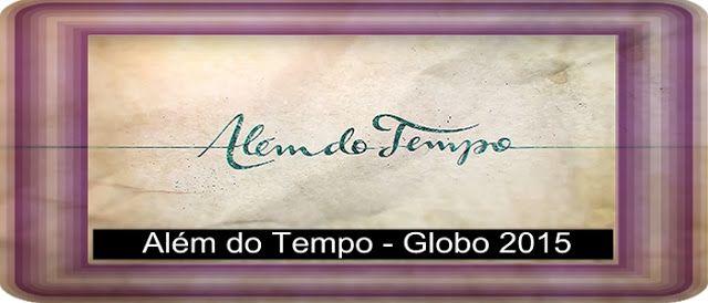 REDE ALPHA TV | ALÉM DO TEMPO | A REGRA DO JOGO: ALÉM DO TEMPO | Capítulo 062 - 22/09/2015 (Globo -...