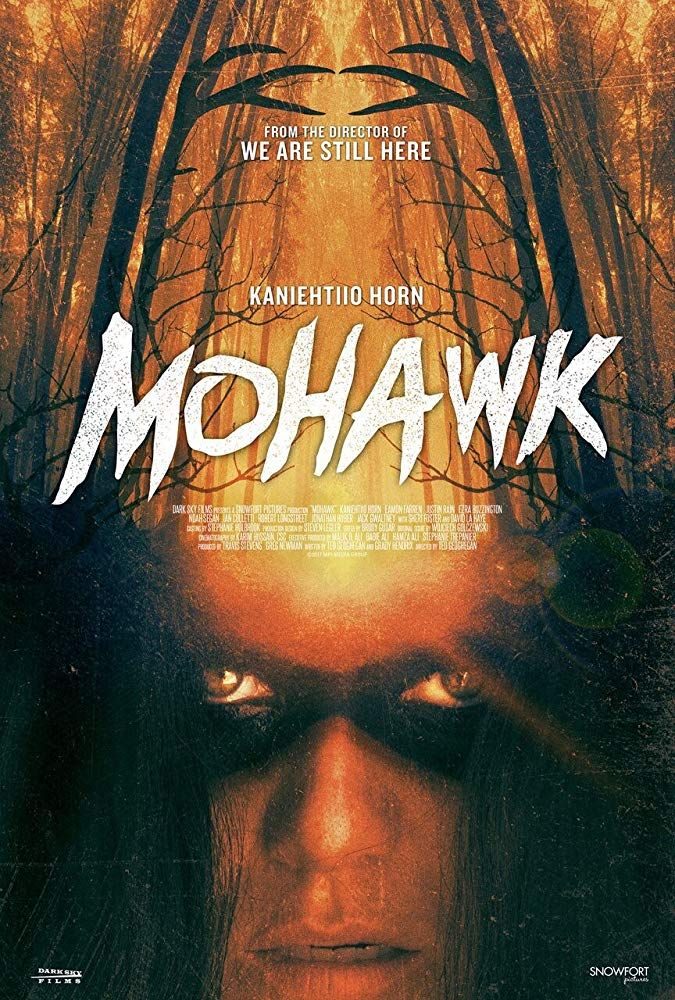 Mohawk (2017) | Favorite Movies in 2019 | Streaming movies, Latest