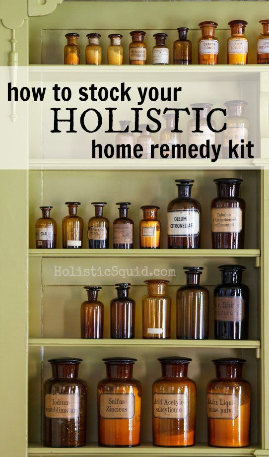 How to Stock Your Holistic Home Remedy Kit