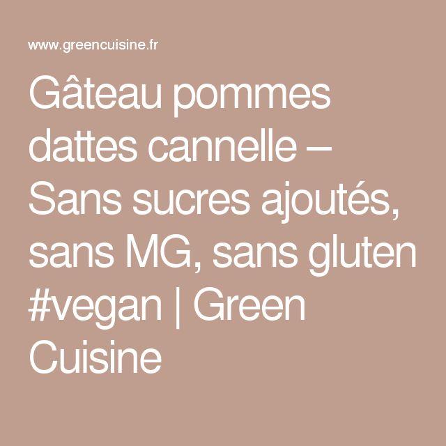 Gâteau pommes dattes cannelle – Sans sucres ajoutés, sans MG, sans gluten #vegan | Green Cuisine