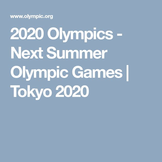 2020 Olympics - Next Summer Olympic Games   Tokyo 2020