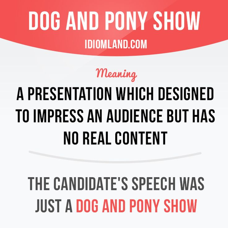 """""""Dog and pony show"""" is a presentation which designed to impress an audience but has no real content. Example: The candidate's speech was just a dog and pony show. Get our apps for learning English: learzing.com"""