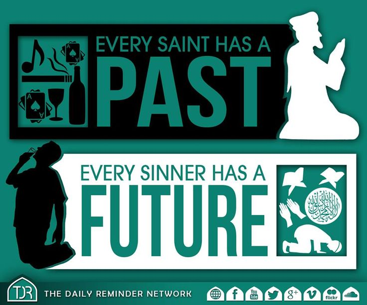 Every saint has a past - #Humility Every sinner has a future - #Hope