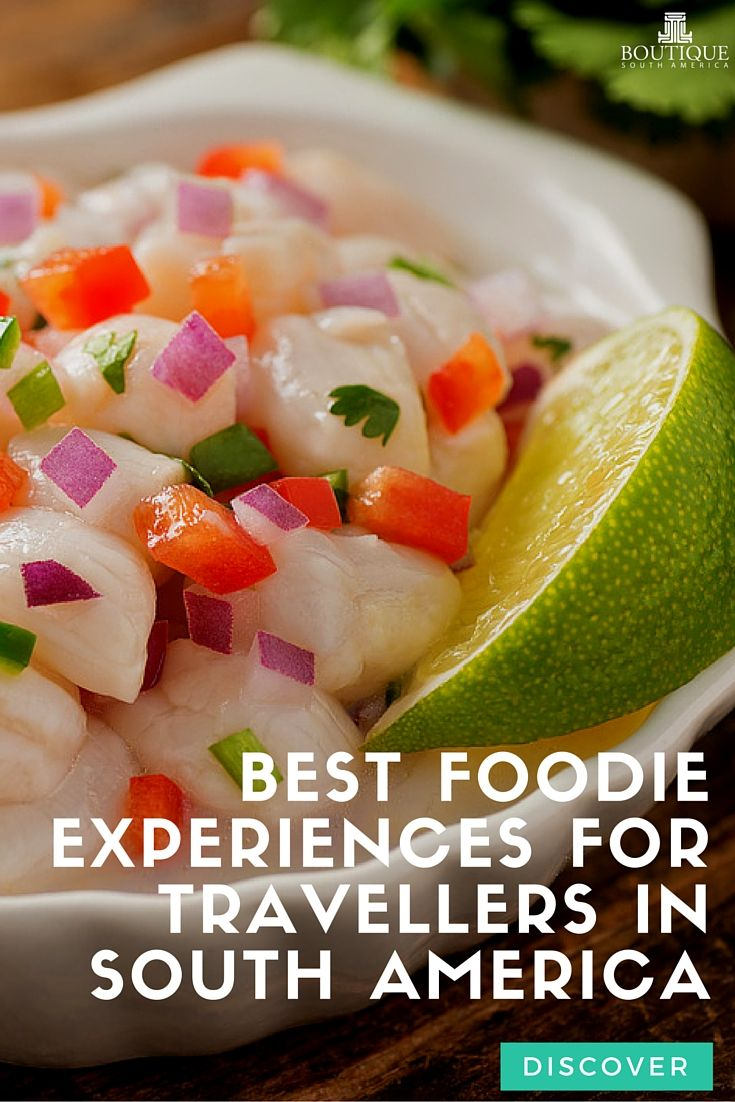 Discover the Best Foodie Experiences for travellers in South America: http://www.boutiquesouthamerica.com.au/blog/best-foodie-experiences-for-travellers-in-south-america/