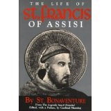 The Life of St. Francis of Assisi [Fom the Legenda Sancti Francisci ] (Paperback)By St. Bonaventure
