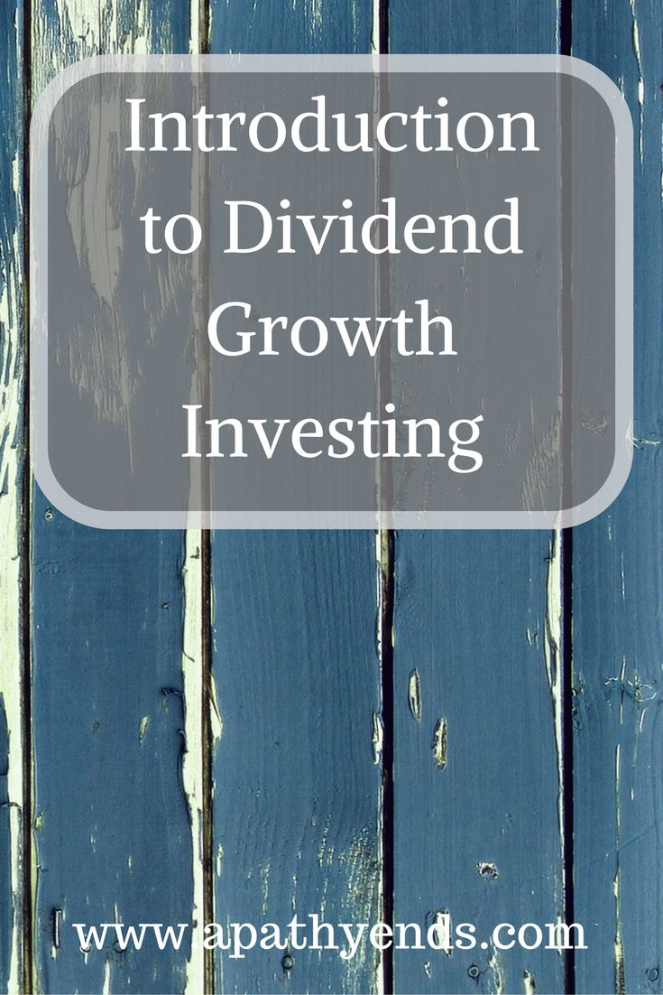 Introduction to Dividend Growth Investing via @apathyends