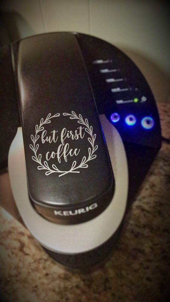 But first Coffee Decal for Keurig by DarkCornerCouture on Etsy