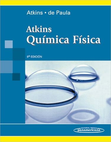 Atkins Química física / Peter Atkins, Julio de Paula. - 8ª ed. - Buenos Aires : Editorial Médica Panamericana, cop. 2008