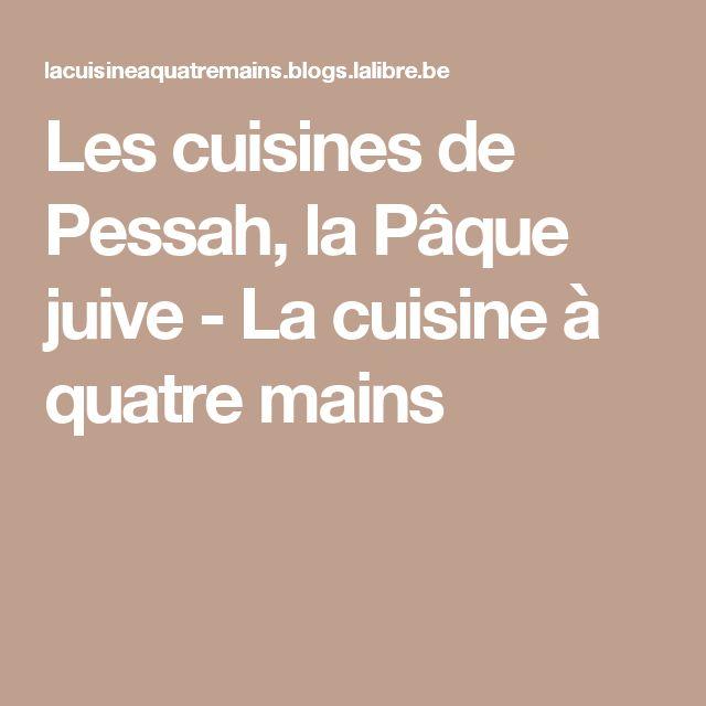 Les cuisines de Pessah, la Pâque juive - La cuisine à quatre mains