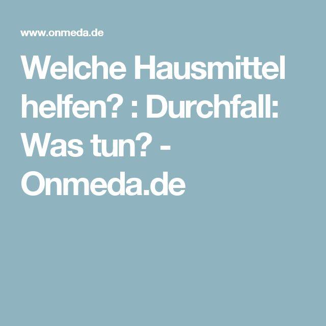 Welche Hausmittel helfen? : Durchfall: Was tun? - Onmeda.de