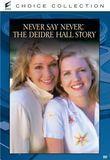 Never Say Never: The Deidre Hall Story [DVD] [1995], 17032438