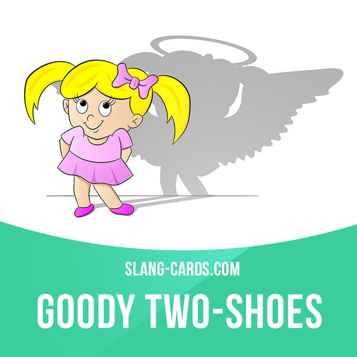 """""""Goody two-shoes"""" is a person who always does everything right and follows the rules.  Example: Ann is such a goody two-shoes - she told our teacher that we forgot to hand in our homework!  #slang #saying #sayings #phrase #phrases #expression #expressions #english #englishlanguage #learnenglish #studyenglish #language #vocabulary #dictionary #grammar #efl #esl #tesl #tefl #toefl #ielts #toeic #englishlearning #goodytwoshoes #rules"""